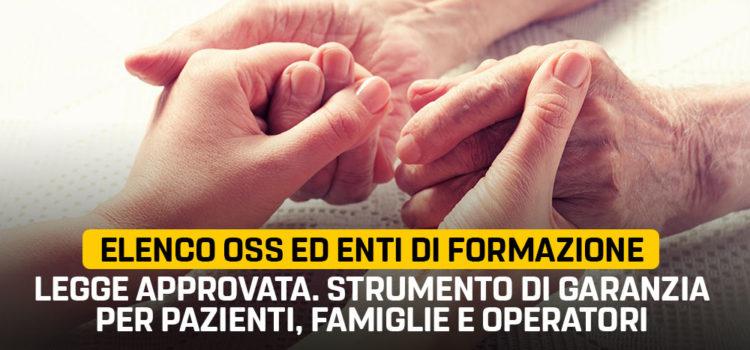 Approvata legge per introdurre elenco OSS ed enti di formazione. Strumento di garanzia per pazienti, famiglie ed operatori