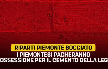 Ennesima bocciatura della giunta Cirio. Riparti Piemonte sarà impugnato davanti alla Corte Costituzionale. Piemontesi pagheranno l'ossessione per il cemento della Lega